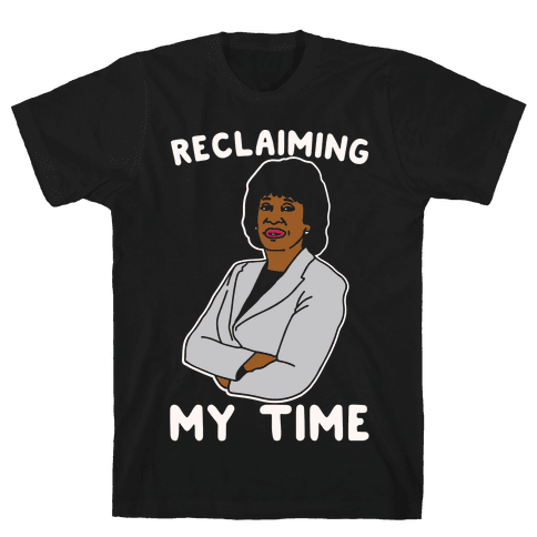 Reclaiming My Time Maxine Waters White Print Mens T-Shirt