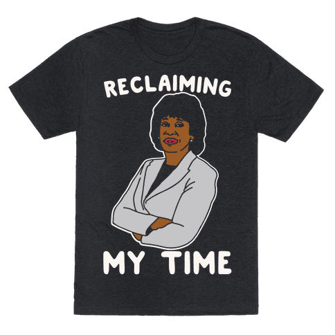 Reclaiming My Time Maxine Waters White Print