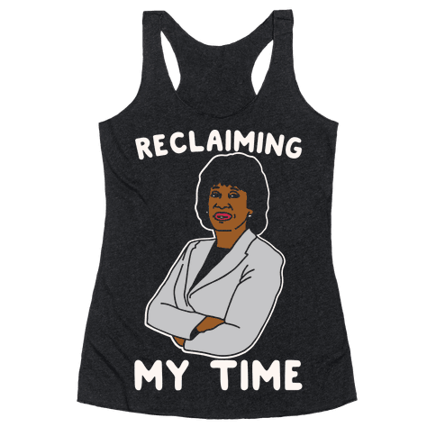 Reclaiming My Time Maxine Waters White Print Racerback Tank Top