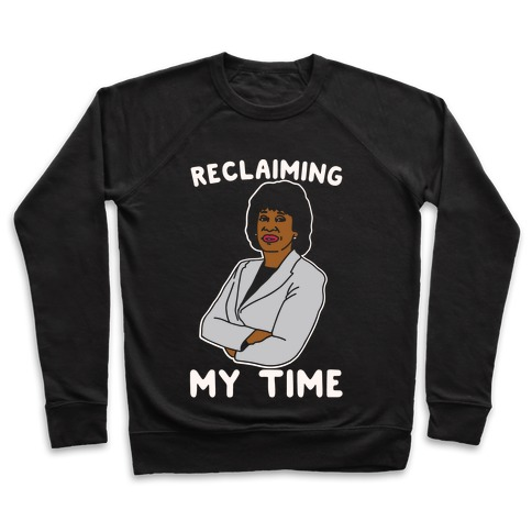 Reclaiming My Time Maxine Waters White Print Pullover