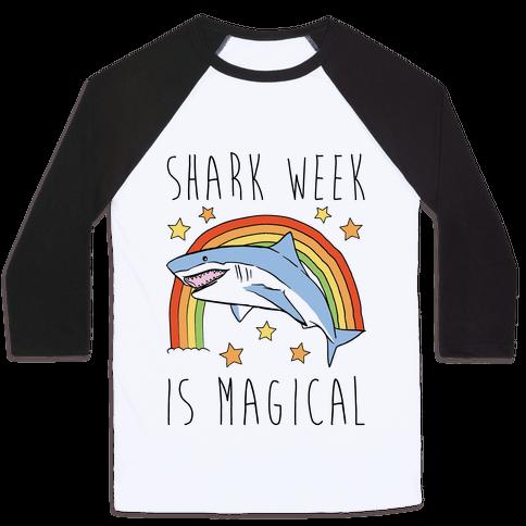 Shark Week Is Magical Parody Baseball Tee