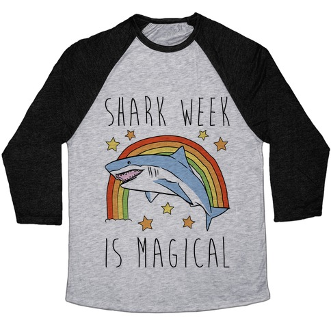 Shark Week Is Magical Parody Baseball Tee