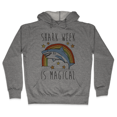 Shark Week Is Magical Parody Hooded Sweatshirt