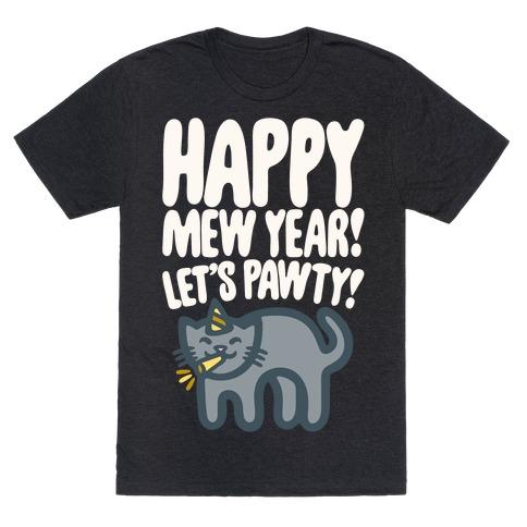Happy Mew Year Let's Pawty White Print T-Shirt