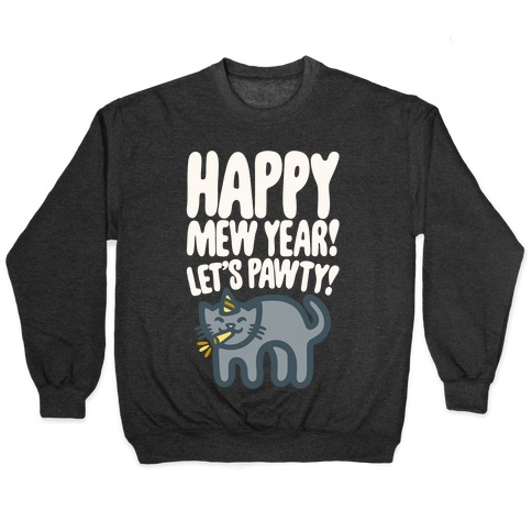 Happy Mew Year Let's Pawty White Print Pullover