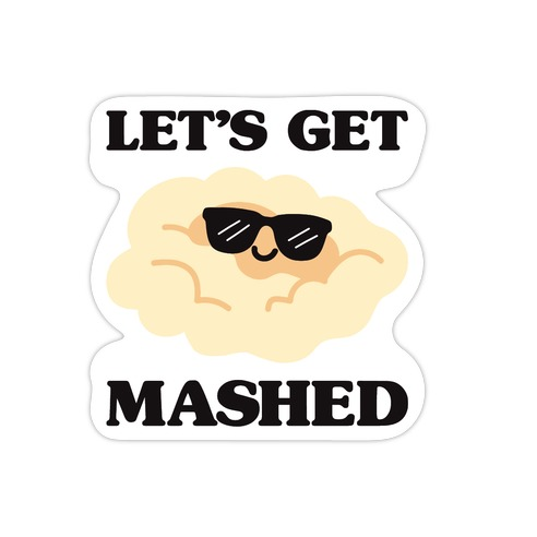 Let's Get Mashed (Potatoes) Die Cut Sticker