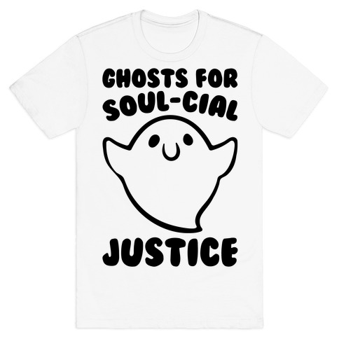 Ghosts for Soul-cial Justice T-Shirt