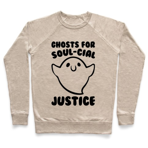 Ghosts for Soul-cial Justice Pullover