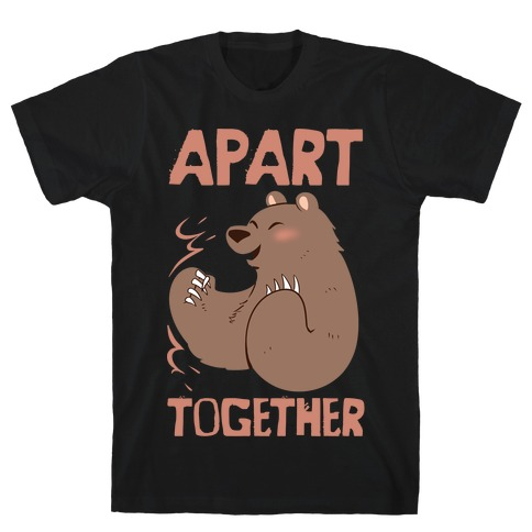 Bearly Apart, Always Together (Right) T-Shirt