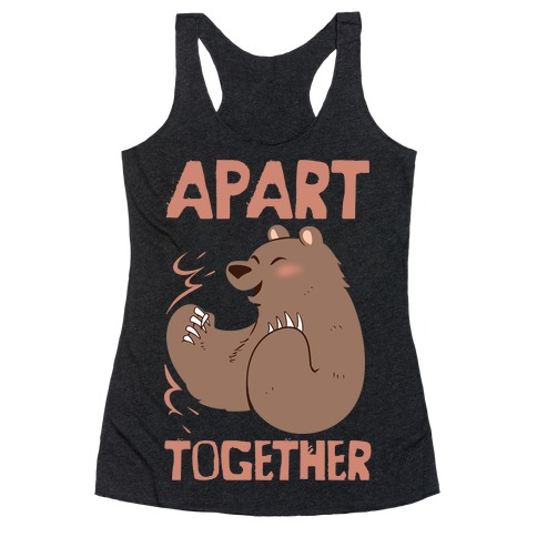 Bearly Apart, Always Together (Right) Racerback Tank Top