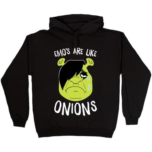 Emos Are Like Onions Hooded Sweatshirt