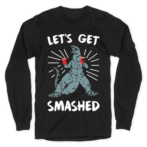 Let's Get Smashed Party Kaiju Long Sleeve T-Shirt