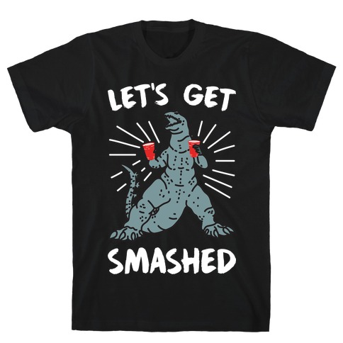 Let's Get Smashed Party Kaiju T-Shirt