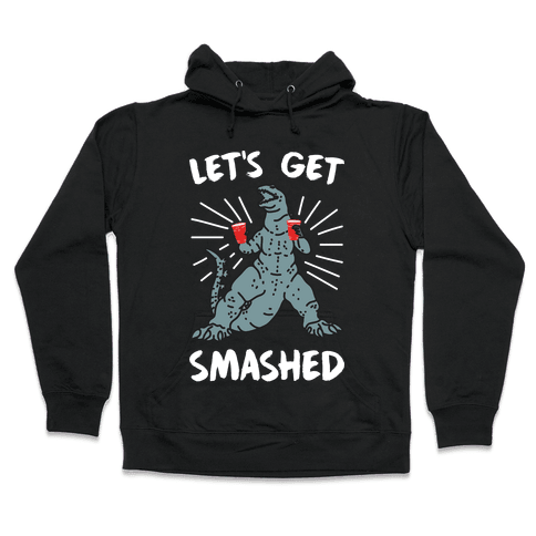 Let's Get Smashed Party Kaiju Hooded Sweatshirt