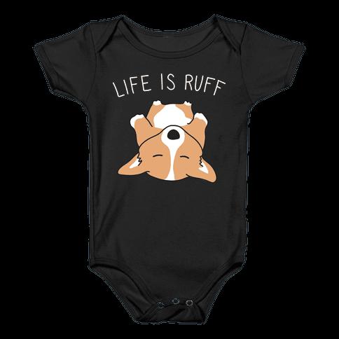Life Is Ruff Corgi Baby Onesy