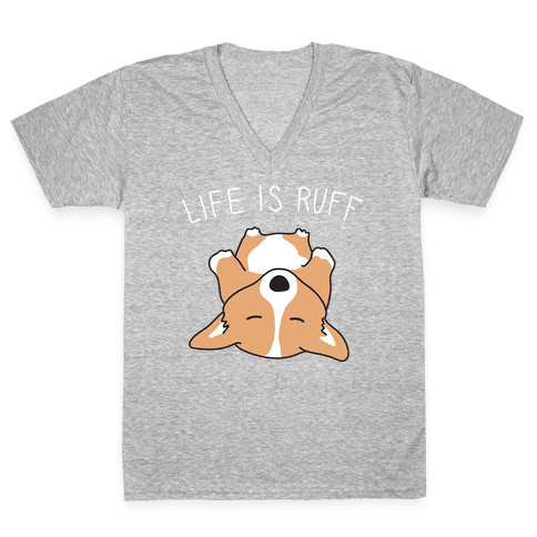 Life Is Ruff Corgi V-Neck Tee Shirt