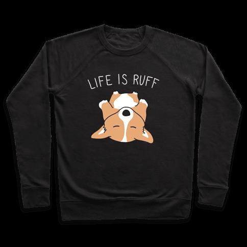 Life Is Ruff Corgi Pullover