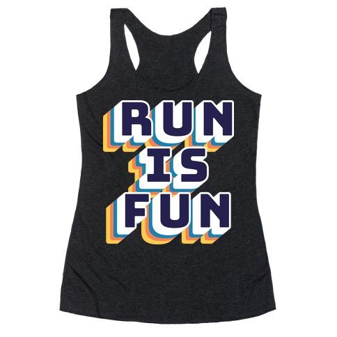 Run Is Fun Racerback Tank Top