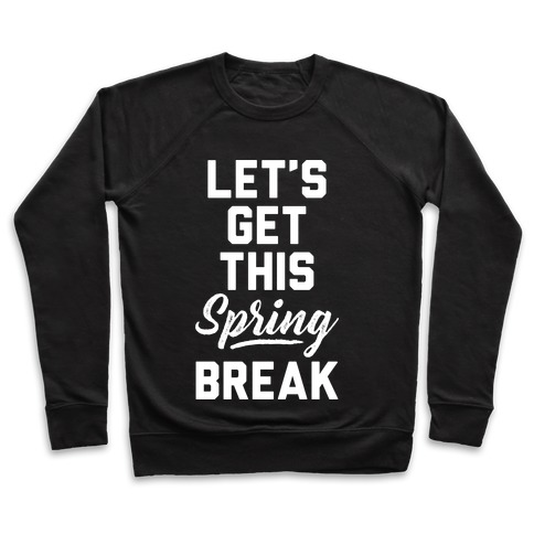 Let's Get This Spring Break Pullover