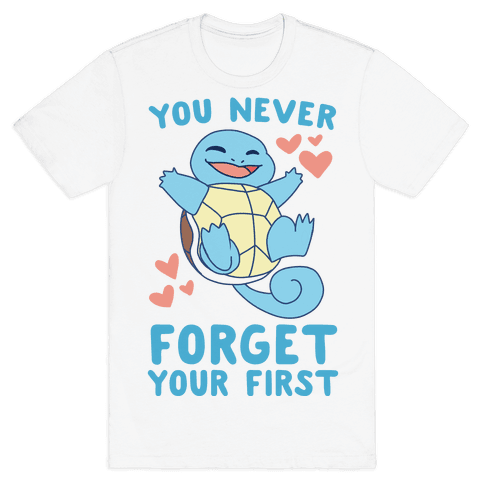 You Never Forget Your First - Squirtle Mens T-Shirt