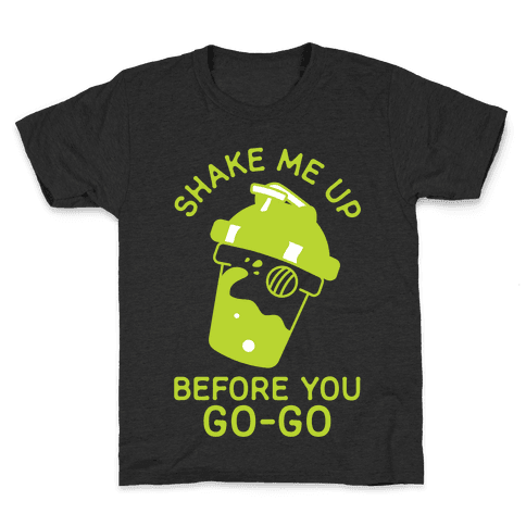 Shake Me Up Before You Go-Go Kids T-Shirt