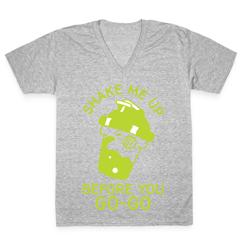 Shake Me Up Before You Go-Go V-Neck Tee Shirt