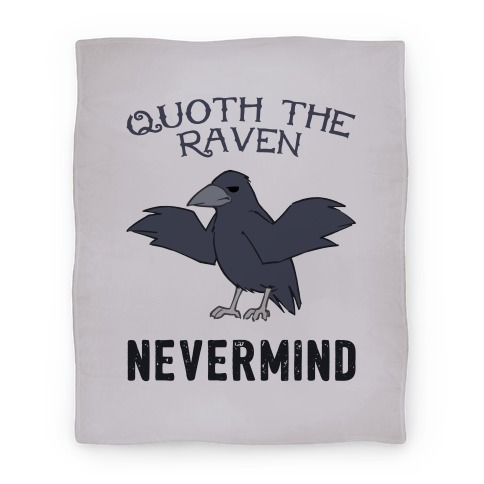 Quoth The Raven: Nevermind Blanket