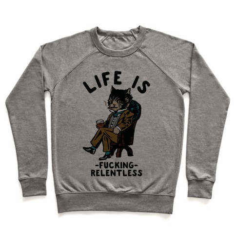 Life is F***ing Relentless Business Cat Pullover