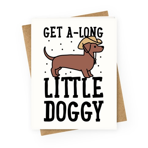 Get A-Long Little Doggy Greeting Card