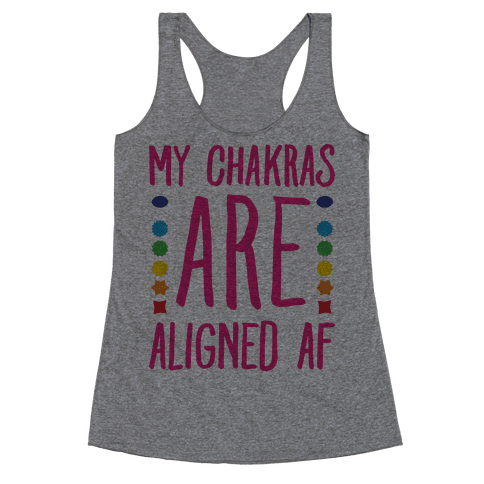My Chakras Are Aligned Af Racerback Tank Top