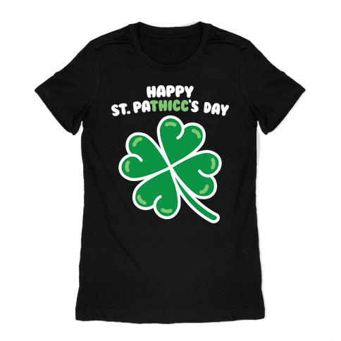 Happy St. Pathicc's Day Butt Clover Womens T-Shirt