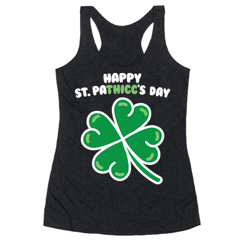 Happy St. Pathicc's Day Butt Clover Racerback Tank Top