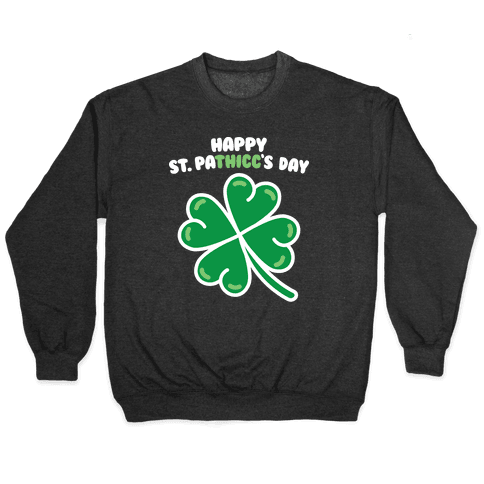 Happy St. Pathicc's Day Butt Clover Pullover