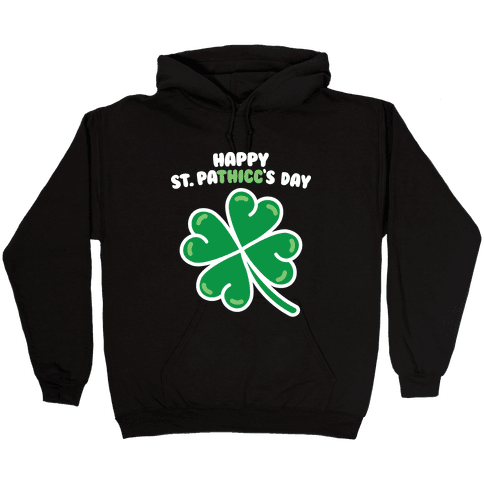 Happy St. Pathicc's Day Butt Clover Hooded Sweatshirt