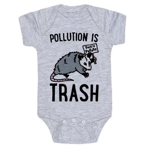 Pollution Is Trash (possum) Baby Onesy