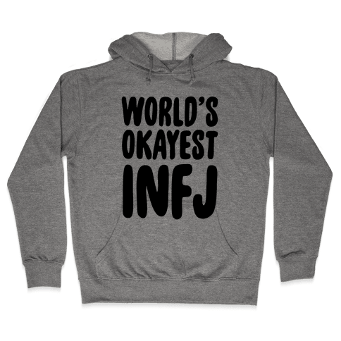 World's Okayest INFJ Hooded Sweatshirt