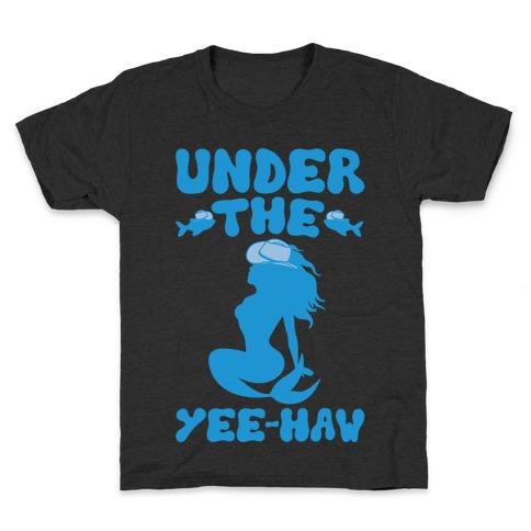 Under The Yee-Haw Under The Sea Country Mermaid Parody White Print Kids T-Shirt
