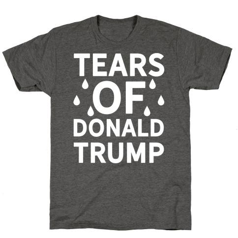 Tears of Donald Trump Mens/Unisex T-Shirt