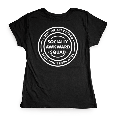 Socially Awkward Squad Womens T-Shirt