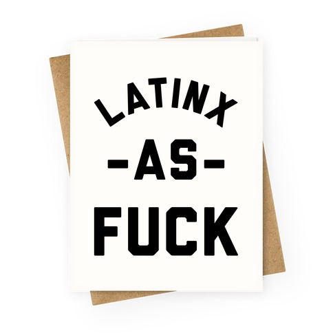 Latinx as F*** Greeting Card