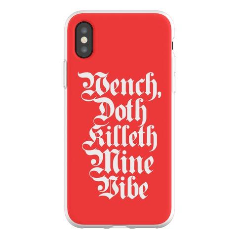Wench, Doth Killeth Mine Vibe Phone Flexi-Case