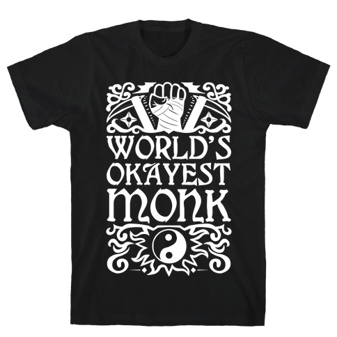 World's Okayest Monk T-Shirt