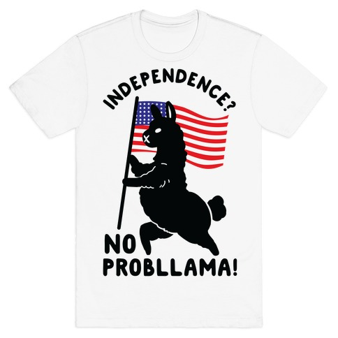 Independence? No Probllama T-Shirt