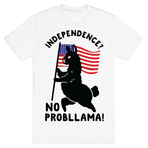 Independence? No Probllama T-Shirt