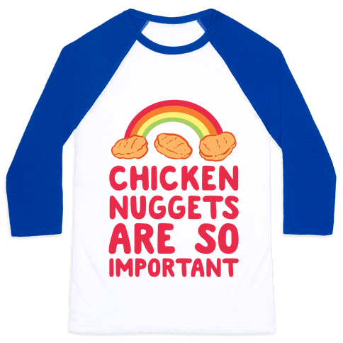 Chicken Nuggets Are So Important (CMYK) Baseball Tee