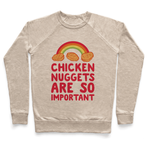 Chicken Nuggets Are So Important (CMYK) Pullover