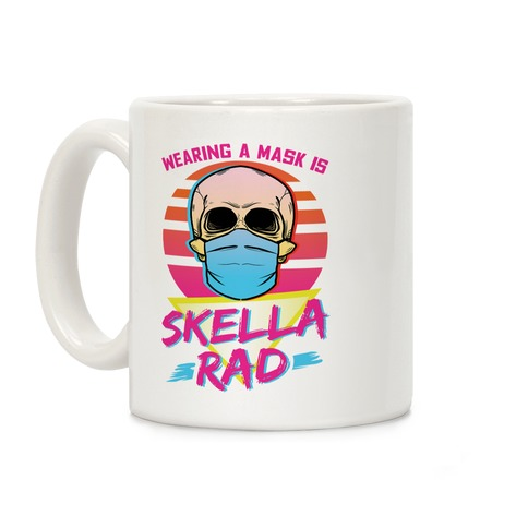 Wearing A Mask Is Skella Rad Coffee Mug