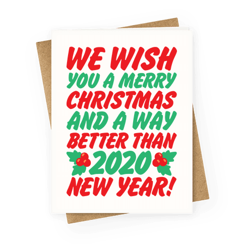 We Wish You A Merry Christmas and A Way Better Than 2020 New Year Greeting Card