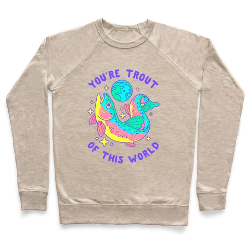 You're Trout Of This World Pullover