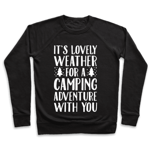 It's Lovely Weather For A Camping Adventure With You Parody White Print
